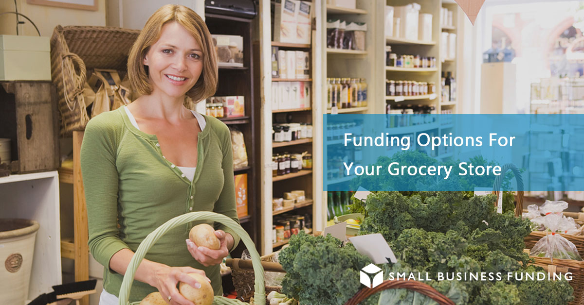 Grocery Store Business Loans