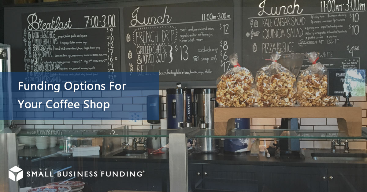Small business funding coffee shop financing for Coffee business