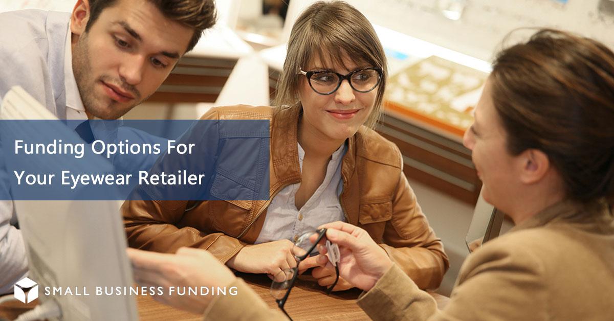 Eyewear Retailer Financing