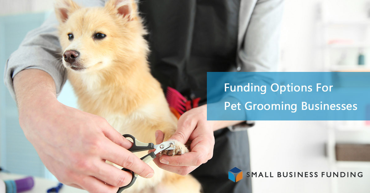 Pet Grooming Business Financing