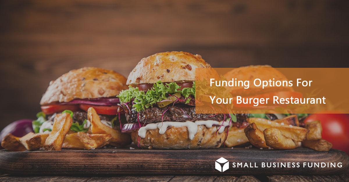 Smallbusinessfunding Burger Restaurant Loans