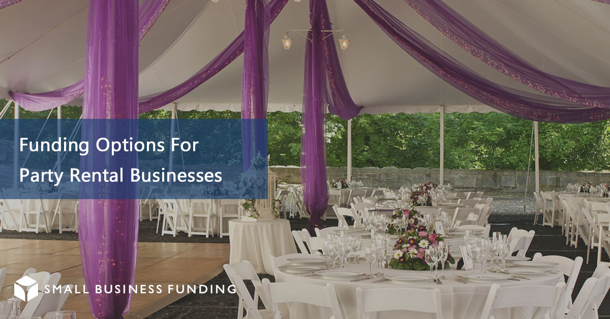 Party Rental Business Financing