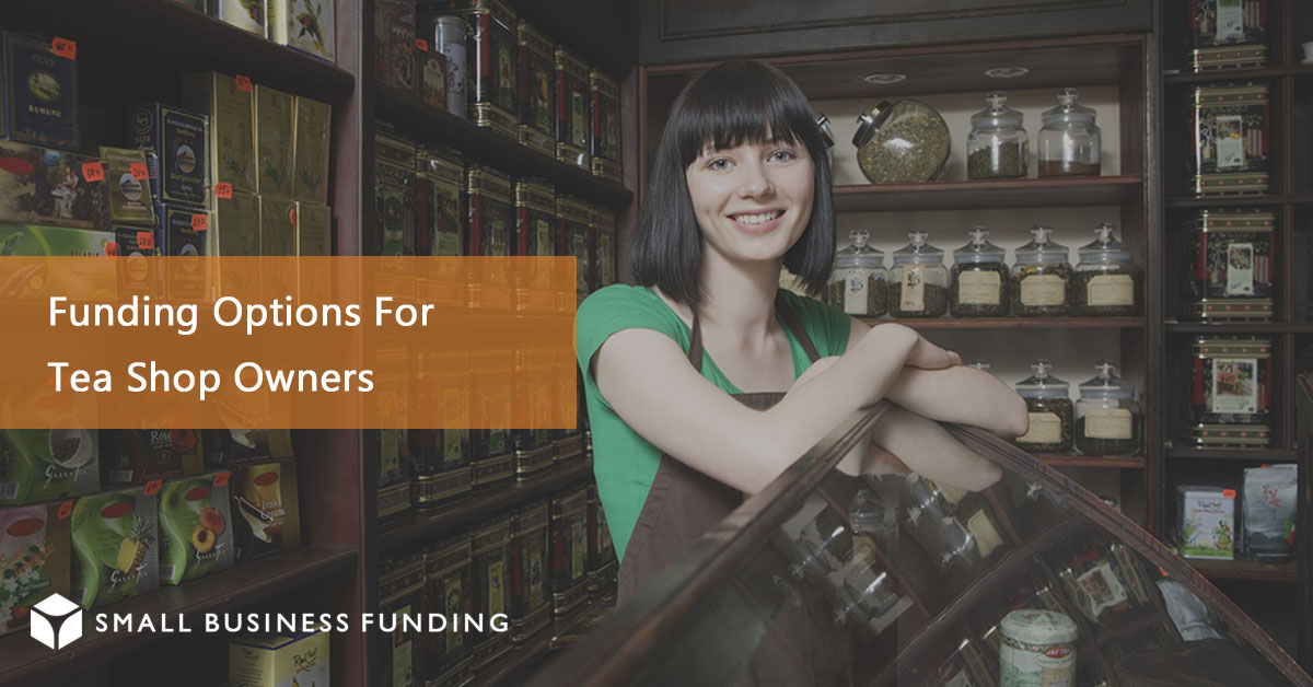 Tea Shop Business Financing